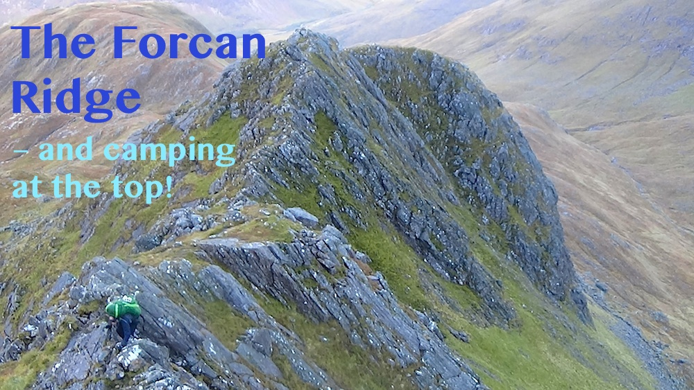 The Forcan Ridge: my first big hillwalk since sprained ankle, and my first mountain camp! Part one.