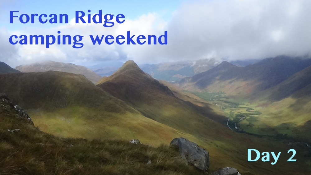 Forcan Ridge weekend, Part Two