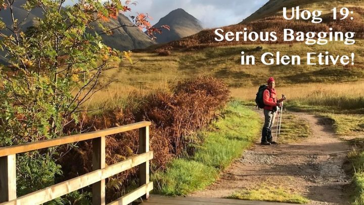 Ulog 19: Serious Bagging in Glen Etive